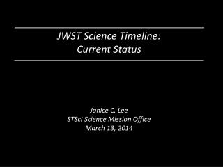 JWST Science Timeline:  Current Status