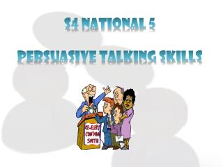 S4 National 5 Persuasive Talking Skills
