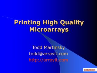 Printing High Quality Microarrays