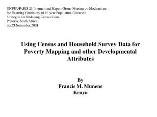 Using Census and Household Survey Data for Poverty Mapping and other Developmental Attributes