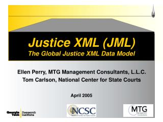 Justice XML (JML) The Global Justice XML Data Model