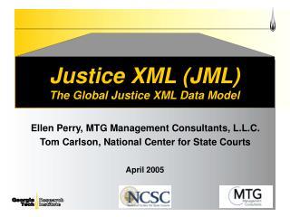 Justice XML (JML) The Global Justice XML Data Model