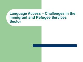 Language Access – Challenges in the Immigrant and Refugee Services Sector