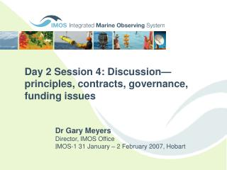 Day 2 Session 4: Discussion—principles, contracts, governance, funding issues