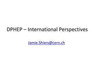 DPHEP – International Perspectives