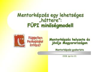"""Mentorképzés egy lehetséges """"háttere"""": FÜPI minőségmodell"""