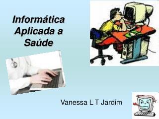 Inform�tica Aplicada a Sa�de