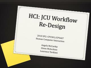 HCI: JCU Workflow  Re-Design