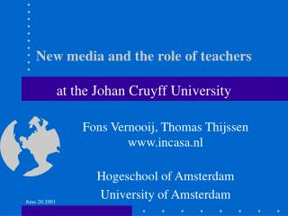 New media and the role of teachers at the Johan Cruyff University