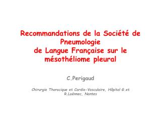 Recommandations de la Société de Pneumologie de Langue Française sur le mésothéliome pleural