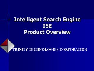 Intelligent Search Engine ISE   Product Overview