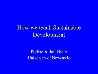 How we teach Sustainable Development