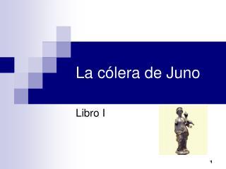 La cólera de Juno