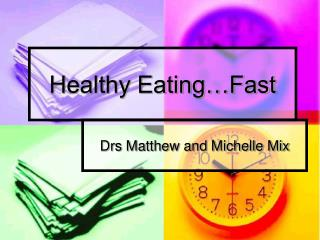 Healthy Eating…Fast