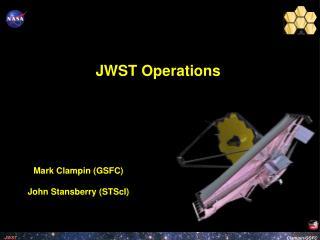 Mark Clampin (GSFC) John Stansberry (STScI)