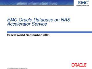 EMC Oracle Database on NAS Accelerator Service