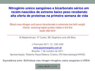 Blood urea nitrogen and serum bicarbonate in extremely low birth weight infants  receiving higher protein intake in the