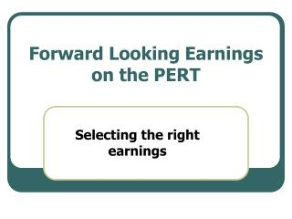 Forward Looking Earnings on the PERT