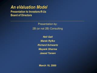 An eValuation Model Presentation to Investors-R-Us Board of Directors