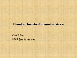 Humbo Jumbo Computer store