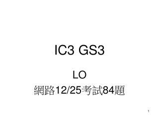 IC3 GS3
