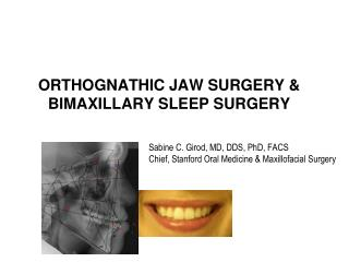 ORTHOGNATHIC JAW SURGERY & BIMAXILLARY SLEEP SURGERY