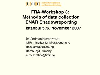 FRA-Workshop 3:  Methods of data collection ENAR Shadowreporting