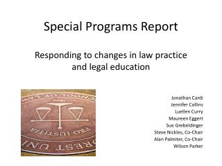 Special Programs Report Responding to changes in law practice  and legal education