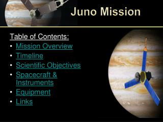Table of Contents: Mission Overview Timeline Scientific Objectives Spacecraft & Instruments