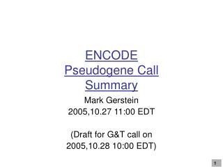 ENCODE  Pseudogene Call Summary