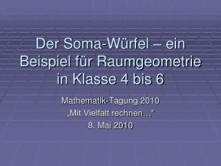 Der Soma-Würfel – ein Beispiel für Raumgeometrie in Klasse 4 bis 6