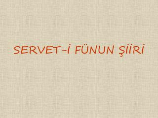 SERVET-İ FÜNUN ŞİİRİ
