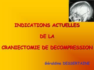INDICATIONS ACTUELLES   DE LA   CRANIECTOMIE DE DECOMPRESSION
