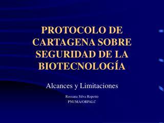 PROTOCOLO DE CARTAGENA SOBRE SEGURIDAD DE LA BIOTECNOLOG A