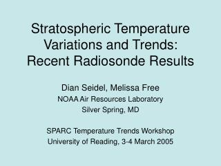 Stratospheric Temperature Variations and Trends: Recent Radiosonde Results