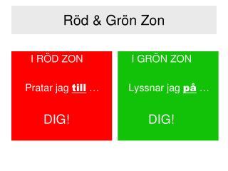Röd & Grön Zon