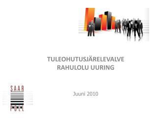 TULEOHUTUSJÄRELEVALVE  RAHULOLU UURING Juuni 2010