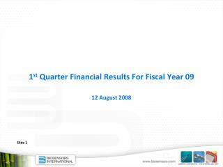 1 st  Quarter Financial Results For Fiscal Year 09 12 August 2008