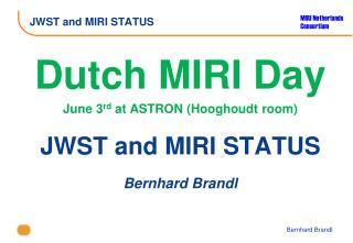 JWST and MIRI STATUS