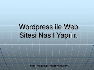 Wordpress ile Web Sitesi Nasıl Yapılır.