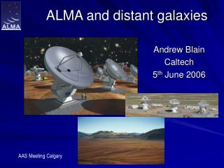 ALMA and distant galaxies