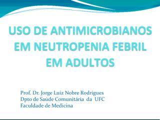 Prof. Dr. Jorge Luiz Nobre Rodrigues Dpto de Saúde Comunitária  da  UFC Faculdade de Medicina