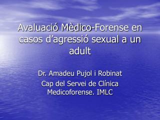 Avaluació Mèdico-Forense en casos d'agressió sexual a un adult