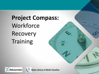 Project Compass:  Workforce Recovery  Training