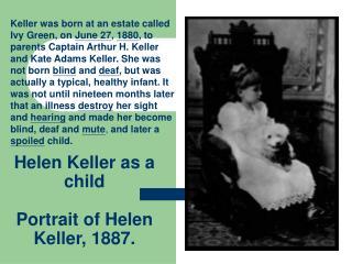 Helen Keller as a child Portrait of Helen Keller, 1887.