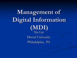 Management of Digital Information (MDI)