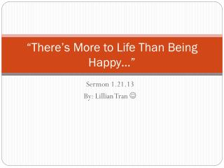 """There's More to Life Than Being Happy…"""