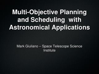 Multi-Objective Planning and Scheduling  with  Astronomical Applications