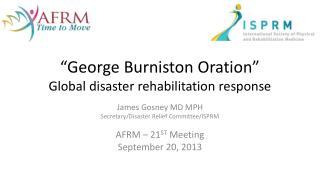 �George  Burniston  Oration� Global disaster rehabilitation response