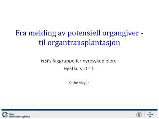 Fra melding av potensiell organgiver - til organtransplantasjon
